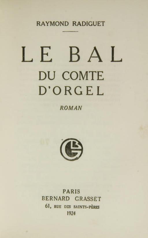 RADIGUET, Raymond (1903-1923). Le Bal du comte d'Orgel. Paris: Bernard Grasset, 1924.