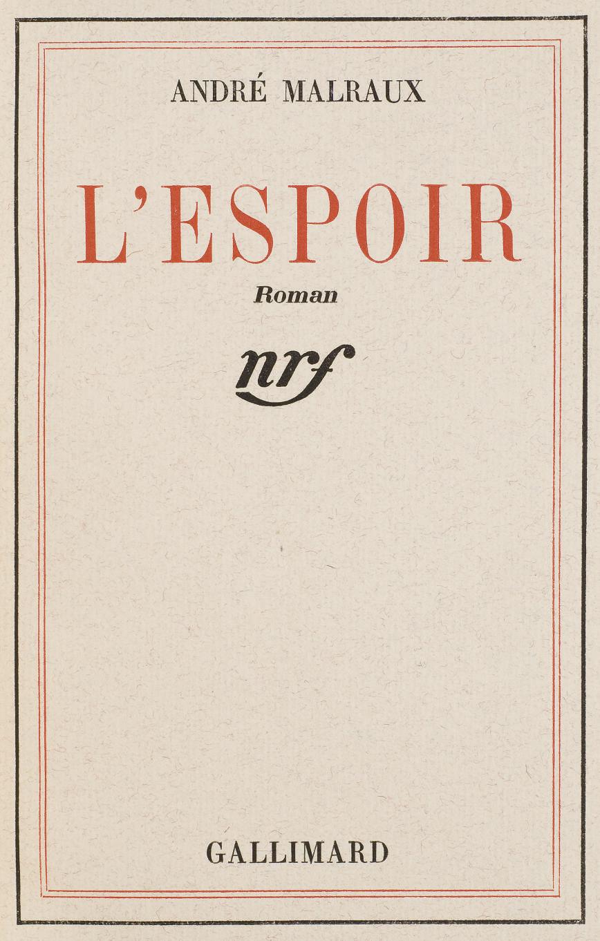MALRAUX, André (1901-1976). L'Espoir. Paris: NRF, [1937].