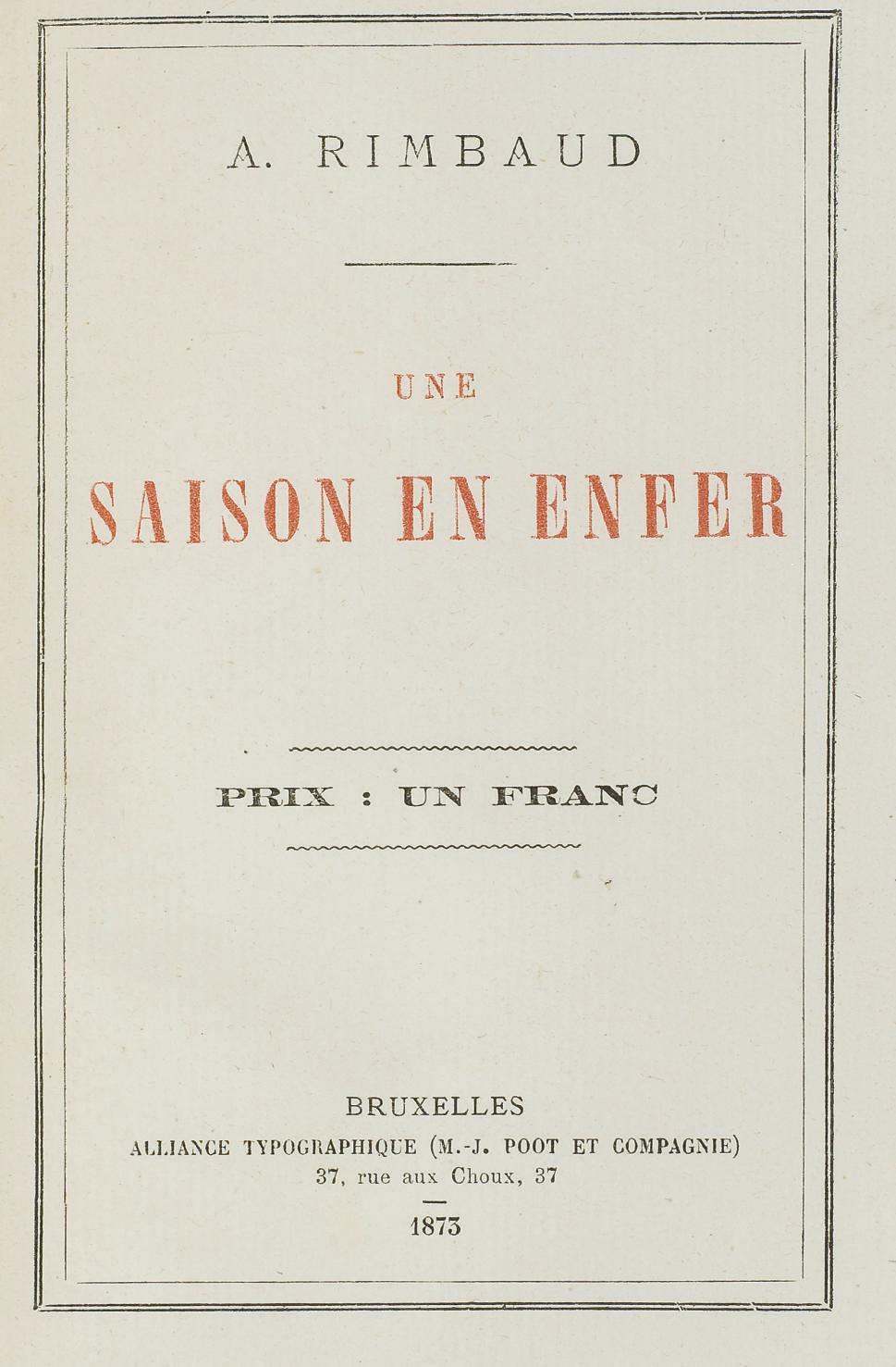 RIMBAUD, Arthur (1854-1891). Une saison en enfer. Bruxelles: Alliance typographique, 1873.