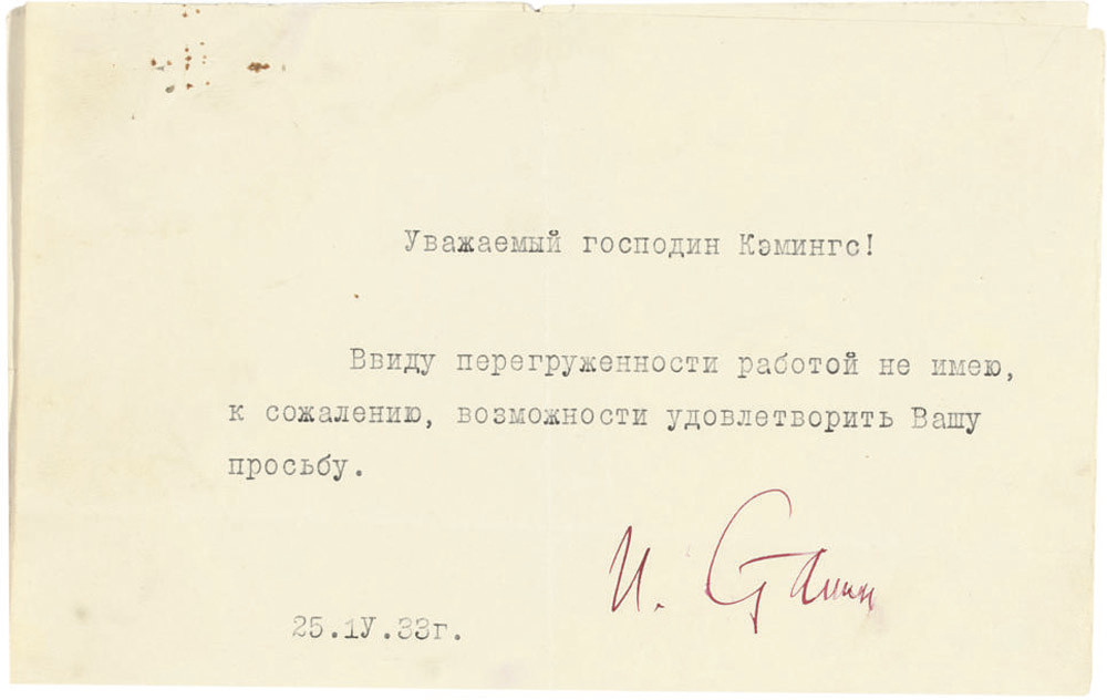 STALIN, Joseph (1878-1953). Typed letter signed (in red ink, 'J. Stalin') to Arthur John Cummings, n.p. [Moscow], 25 January 1933, in Russian, declining an interview, 'In view of my heavy burden of work I am sorry that I cannot accede to your wish', half page, 4to. Provenance: by descent from Arthur John Cummings (d.1957).