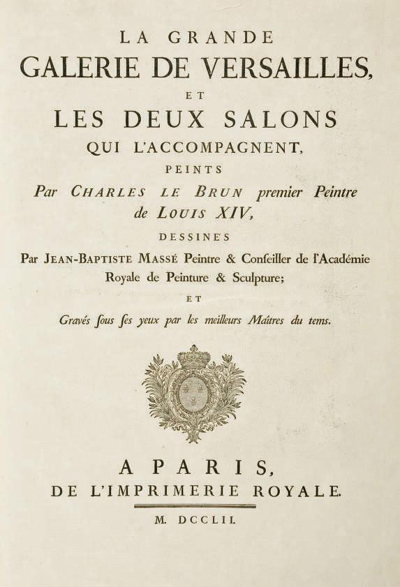 LE BRUN, Charles (1690-1690). La Grande galerie de Versailles, et les deux salons qui l'accompagnent. Paris: Imprimerie royale, 1752.