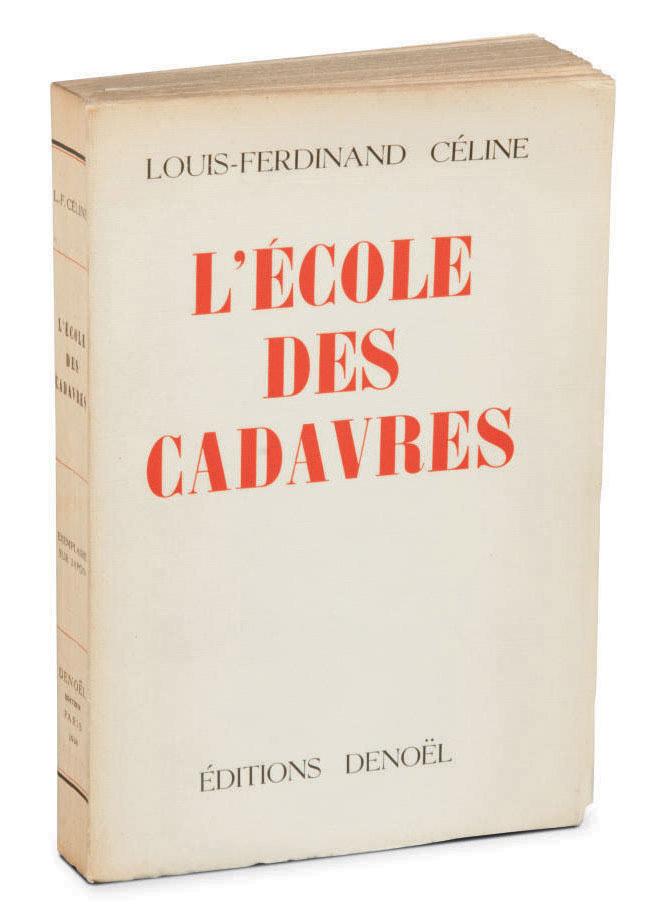 CÉLINE, Louis-Ferdinand Destouches, dit (1894-1961). L'École des cadavres. Paris: éditions Denoël, 1938.