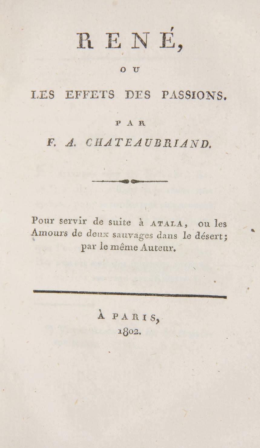 CHATEAUBRIAND, François René, vicomte de (1768-1848). René, ou Les Effets des passions. Paris: s.n., 1802.