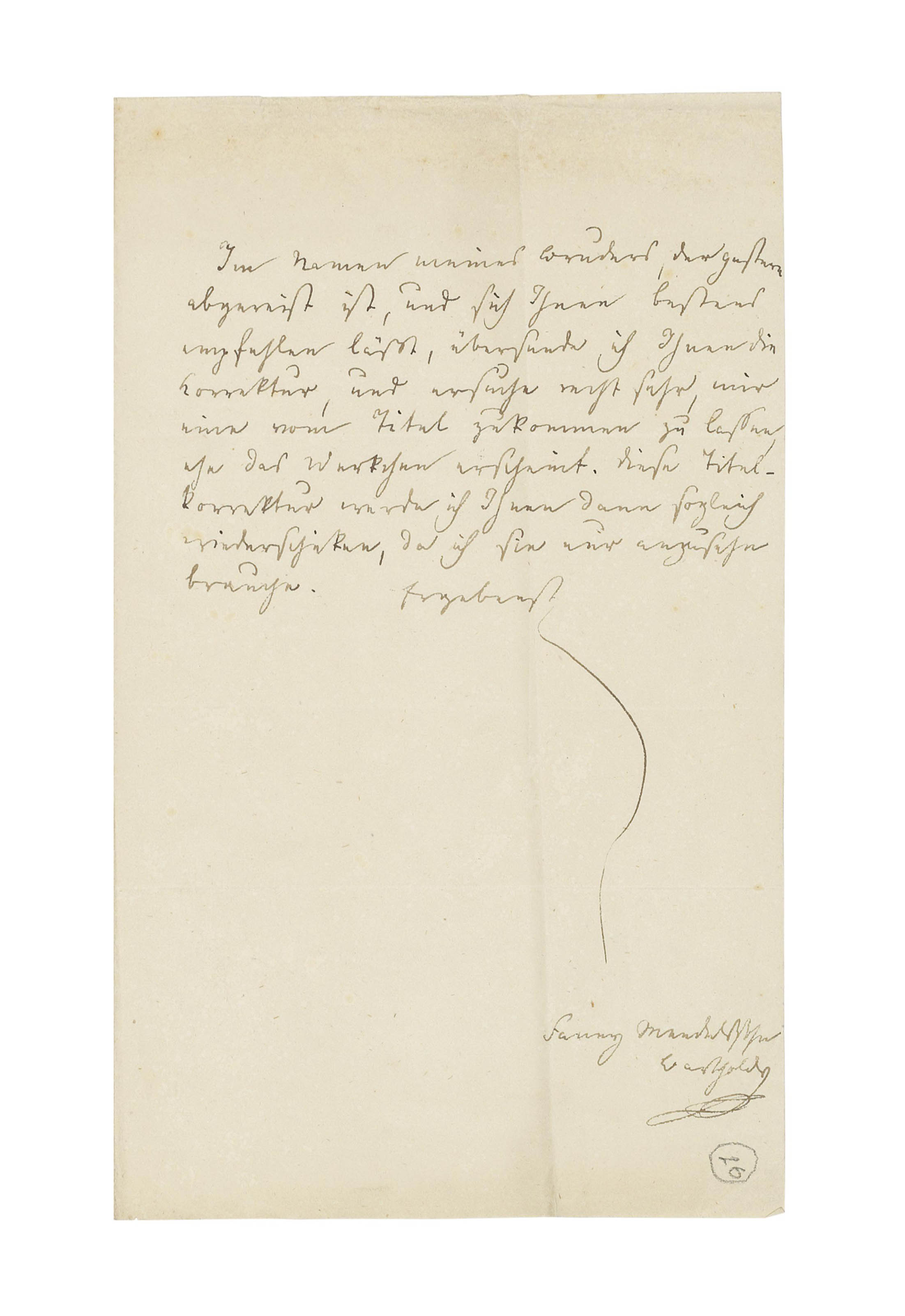 MENDELSSOHN BARTHOLDY, Fanny (1805-1847, married name Fanny Hensel). Autograph letter signed ('Fanny Mendelssohn Bartholdy') to the publisher Adolph Martin Schlesinger, [Berlin, 11 April 1829], sending, on behalf of her brother Felix who has departed the previous day [on his first trip to London], a set of galley proofs, and asking to see a proof of the title page 'before the little work appears. I will then return this title proof to you straightaway, as I only need to glance at it', half page, 4to, integral address leaf (seal tear, light soiling).