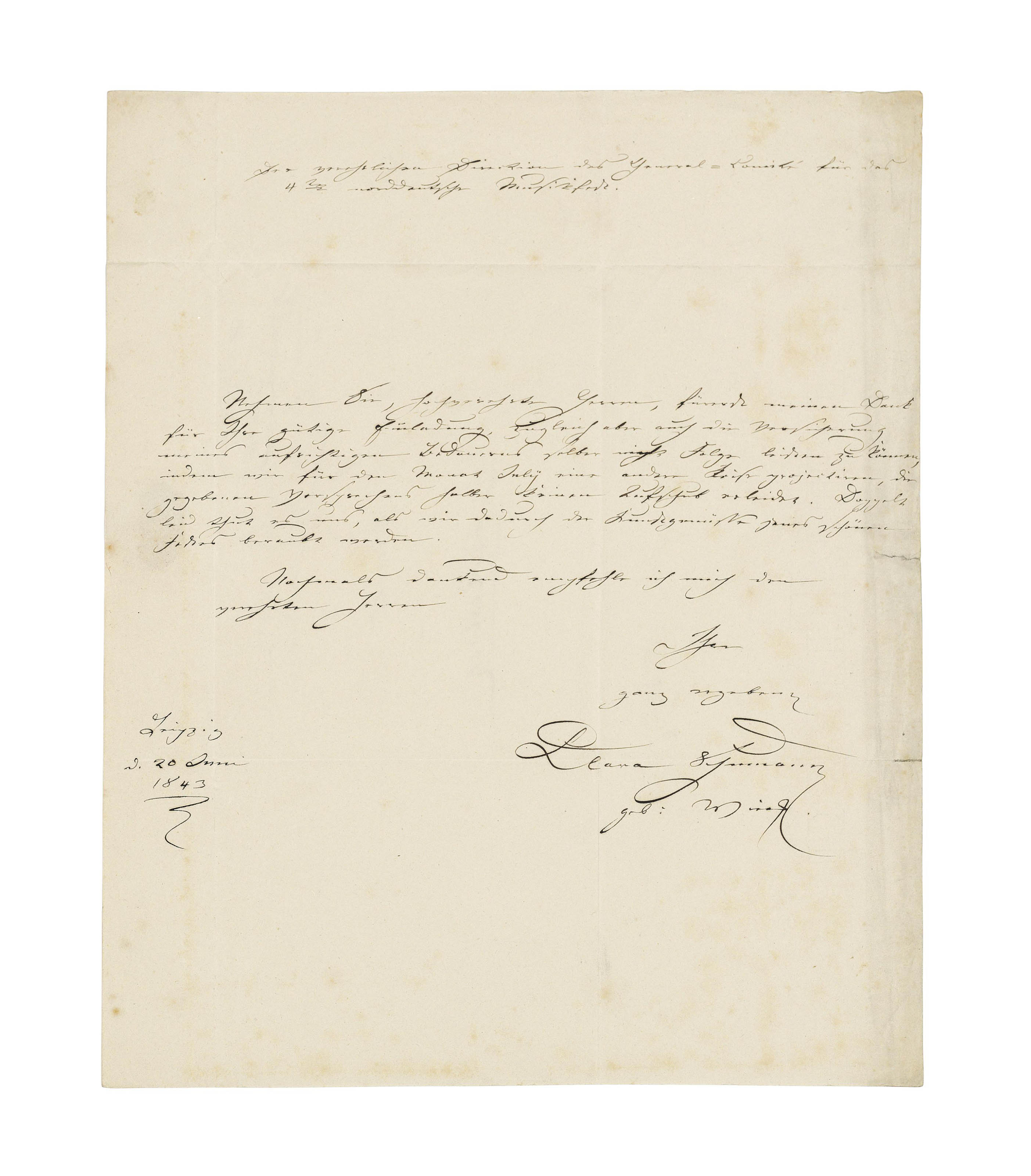 SCHUMANN, Clara (1819-1896). Two autograph letters signed, the first SIGNED WITH BOTH HER MARRIED AND MAIDEN NAMES ('Clara Schumann geb. Wieck') to Professor Kierulff and the directors of the general committee of the 4th North-German music festival, Leipzig, 20 June 1843, declining an invitation to the festival, as the Schumanns plan another journey for the month of July which cannot be put off; 'We are doubly sorry, as we shall thus be deprived of the pleasures of that delightful festival' ('Doppelt leid thut es uns, als wir dadurch der Kunstgenüsse jenes schönen Festes beraubt werden'), one page, 4to, integral address leaf, seal tear; the second signed ('Clara Schumann') to an unidentified recipient, 4 June n.y., writing on behalf of her husband to decline an invitation, as he is unwell, one page, 8vo, bifolium. Provenance: collection of Dr Fritz and Dita Callomon, the first acquired at Leipmannsohn, Berlin; thence by gift. (2)