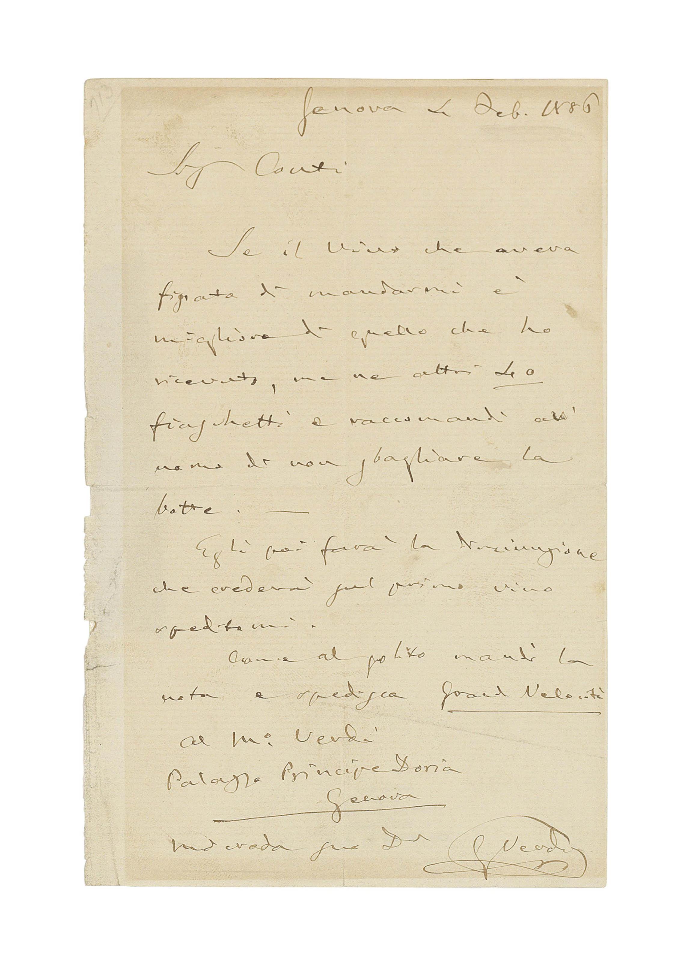 VERDI, Giuseppe (1813-1901). Autograph letter signed ('G. Verdi') to Pasquale Conti, Genoa, 4 February 1886, on a wine order, 'Se il vino che aveva fissato di mandarmi è migliore di quello che ho ricevuto, me ne altri 40 fiaschetti e raccomandi al' uomo di non sbagliare la botte' ('If the wine you had intended to send me is better than the one I received, [send] me another 40 bottles and tell the man not to mix up the barrels'), asking for it to be sent 'Grand Velocità', one page, 8vo (some yellowing where mounted, minor wear to left margin, traces of tape to verso); envelope.