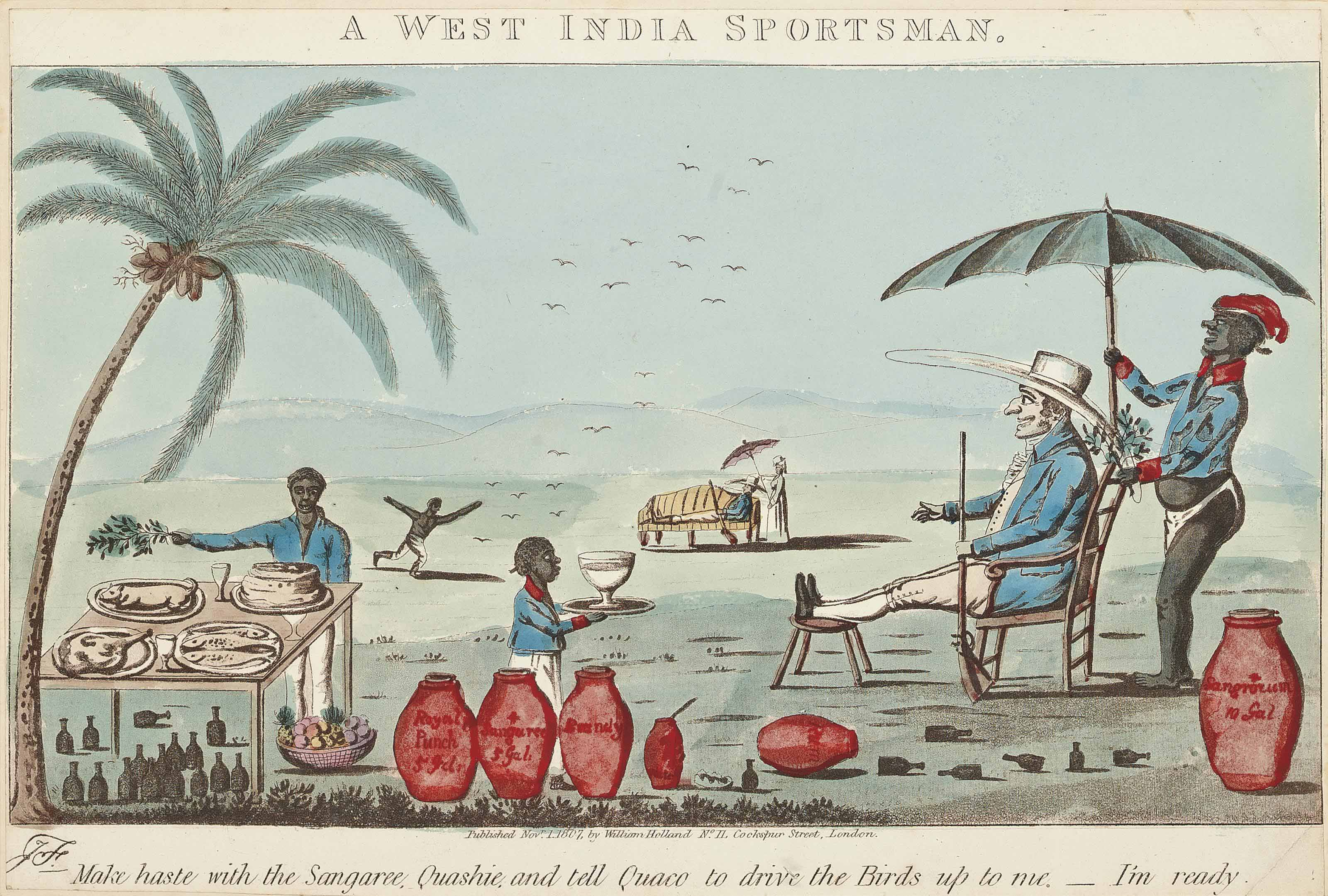 A West India Sportsman. Make haste with the Sangaree, Quashie, and tell Quaco to drive the birds up to me. - I'm ready.; West India Luxury!!; and West India Fashionables., On a visit in style. Taking a ride.