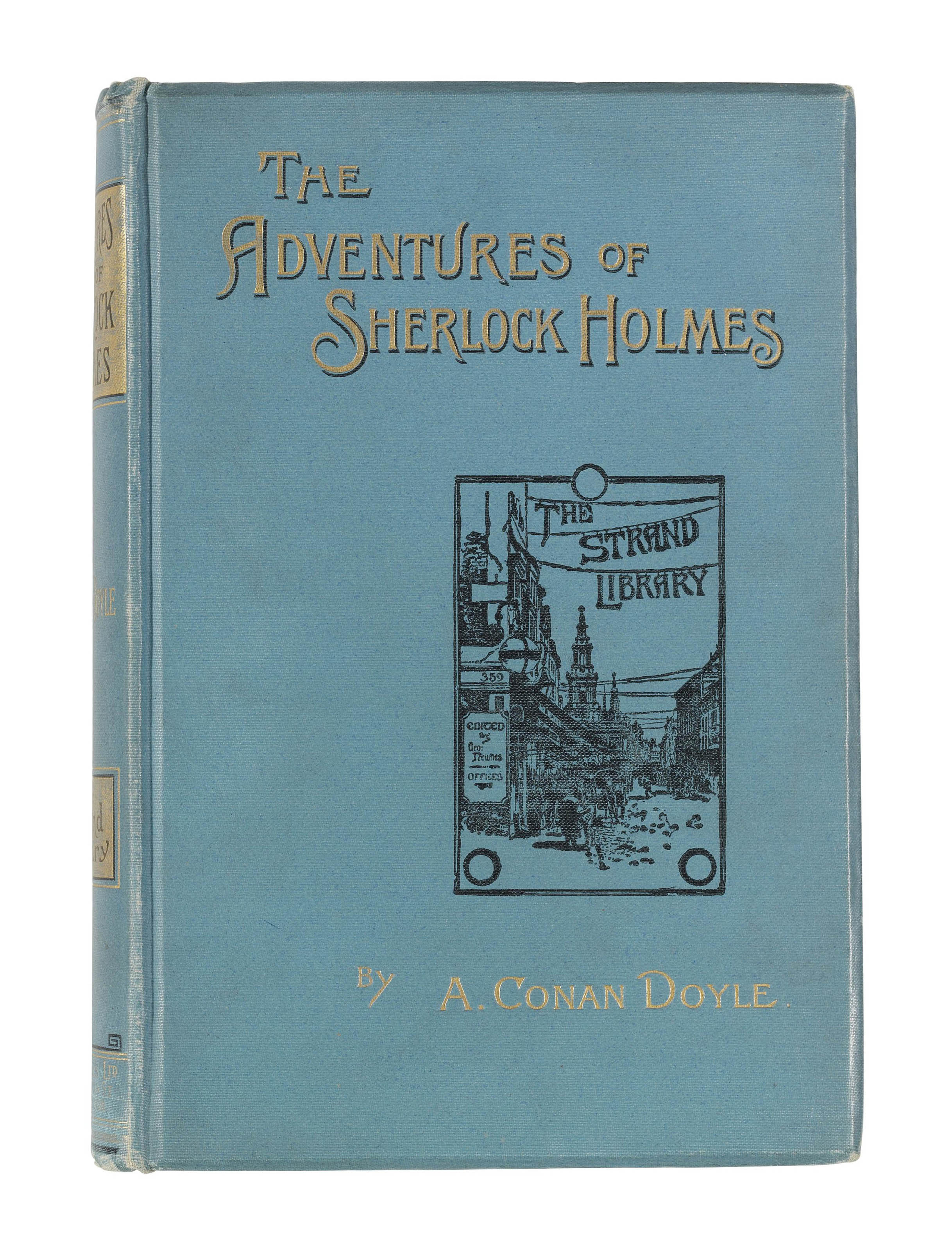 DOYLE, Arthur Conan (1859-1930). The Adventures of Sherlock Holmes. London: George Newnes, 1892. Large 8° (234 x 155mm). Half-title and final blank leaf 218, half tone illustrations after Sidney Paget. (Spotting.) Original light blue pictorial cloth, edges gilt (extremities lightly rubbed, hinges cracked). FIRST EDITION. Green and Gibson, A10.