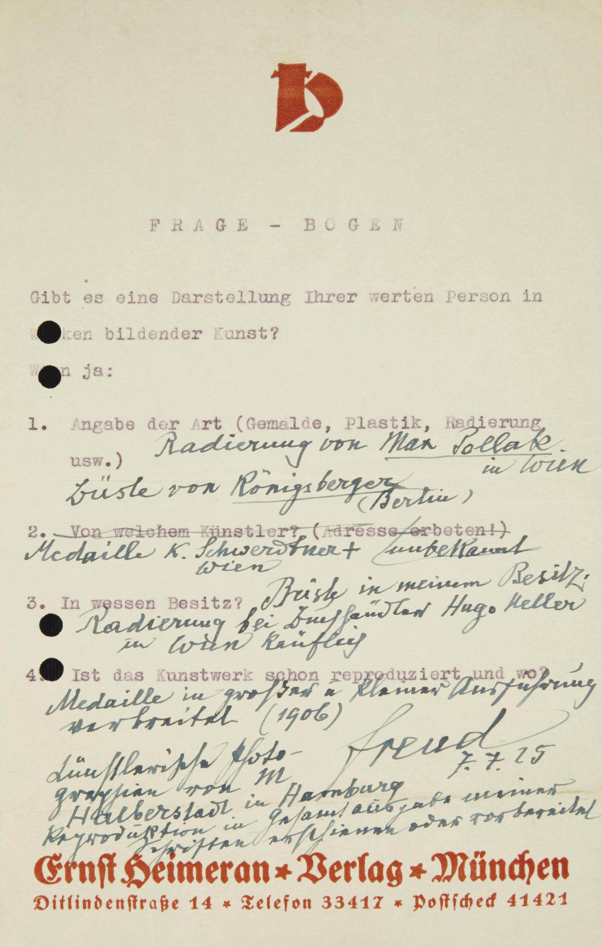 FREUD, Sigmund (1856-1939). Questionnaire de l'éditeur allemand Carl Heimeran Verlag sur papier à en tête, une page in-8 (224 x 142 mm), dûment rempli par Sigmund Freud, daté 7.7.[19]25. (Trous de perforation en marge gauche.) En allemand.