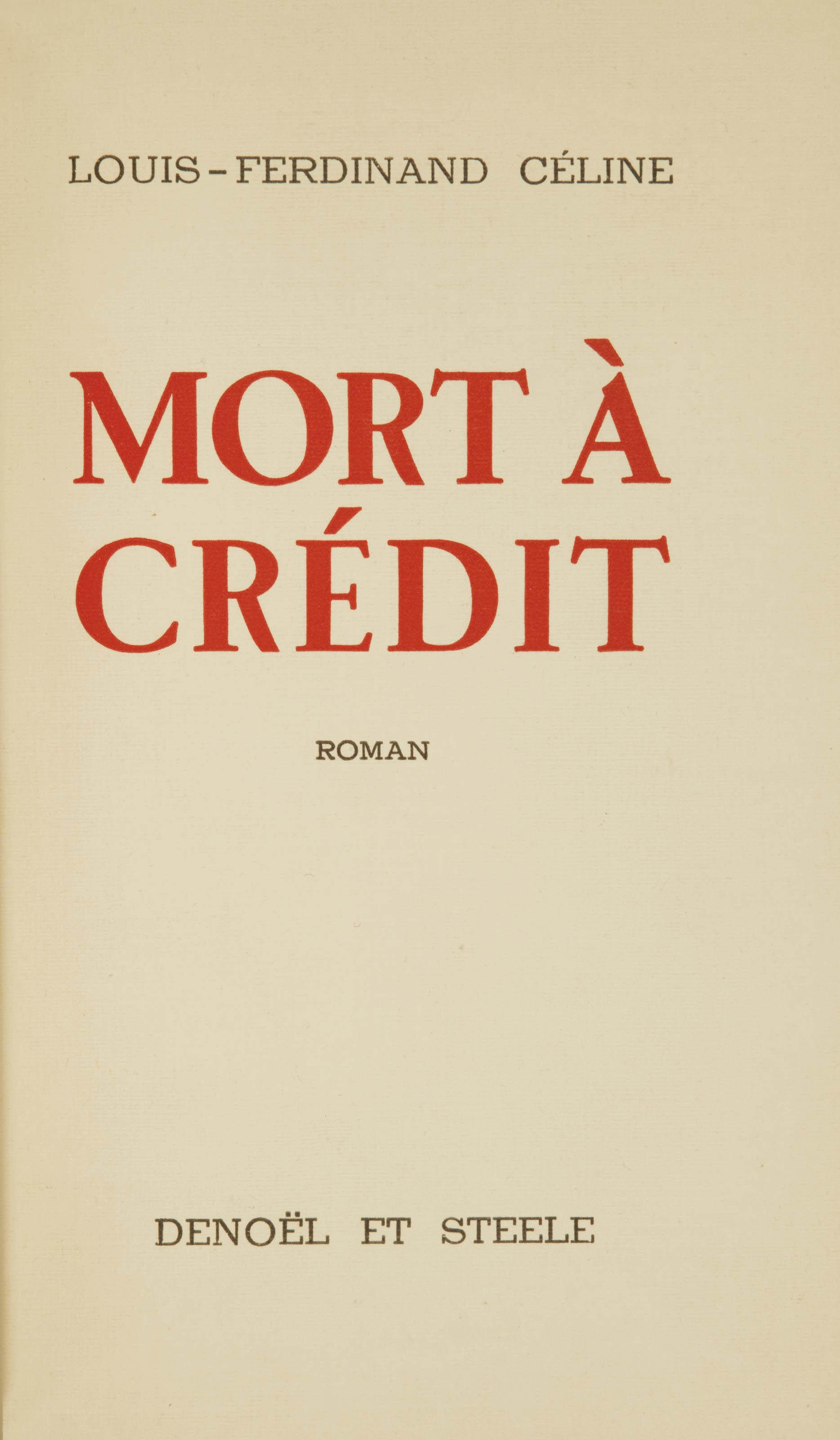 CÉLINE, Louis-Ferdinand Destouches, dit (1894-1961). Mort à crédit. Paris: Denoël et Steele, [1936].