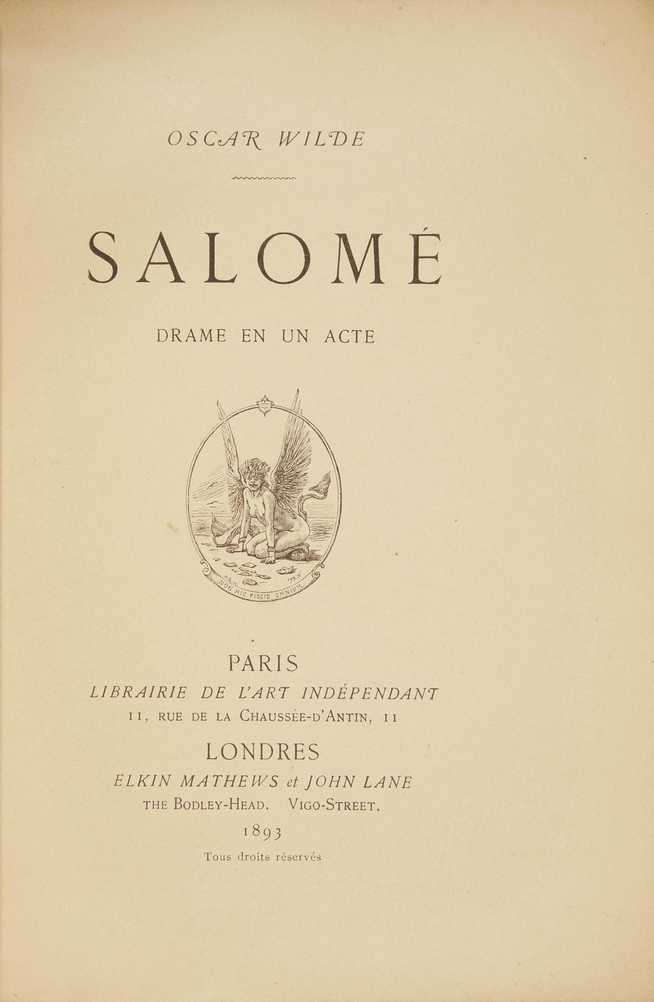 WILDE, Oscar (1854-1900). Salomé. Drame en un acte. Paris: Paul Schmidt pour la Librairie de l'art indépendant, et Londres: Elkin Mathews et John Lane, 1893.
