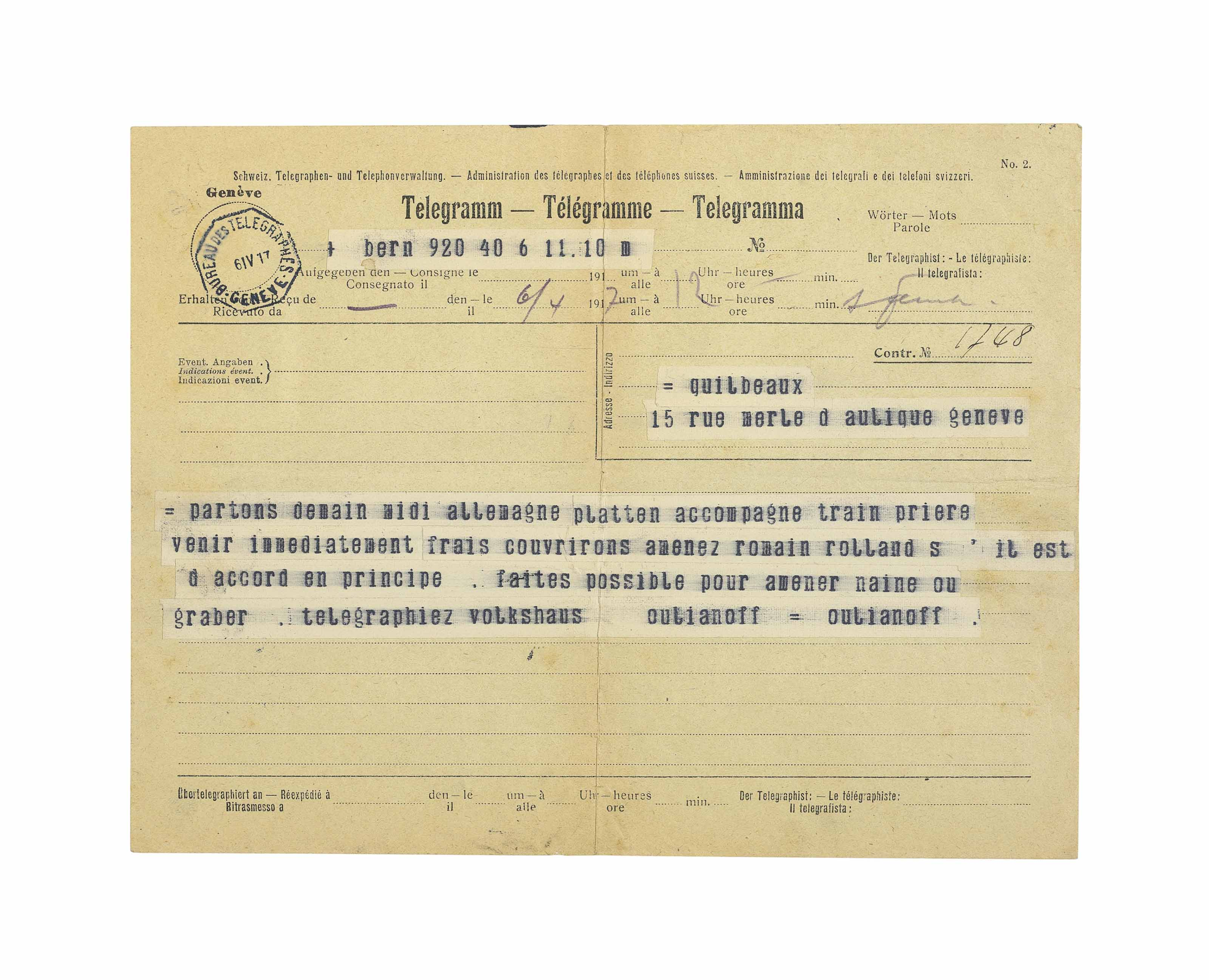 LENIN, Vladimir Ilyich (1870-1924). Telegram addressed to [the French socialist Henri] Guilbeaux in Geneva, n.p. Bern, 11.10 a.m., 6 April 1917, in French, ANNOUNCING HIS DEPARTURE FOR RUSSIA AT THE OUTSET OF THE RUSSIAN REVOLUTION, sent under Lenin's birth name, Ulyanov, 'partons demain midi allemagne platten accompagne train priere venir immediatement frais couvrirons amenez romain rolland s'il est d'accord en principe. faites possible pour amener naine ou graber. telegraphiez volkshaus oulianoff', the recipient's copy, the teleprinted text pasted onto a printed form of the Swiss telegraph and telephone service, the date and time filled out in manuscript, date stamp of the Geneva telegraph bureau, one page, oblong 8vo (180 x 232mm).