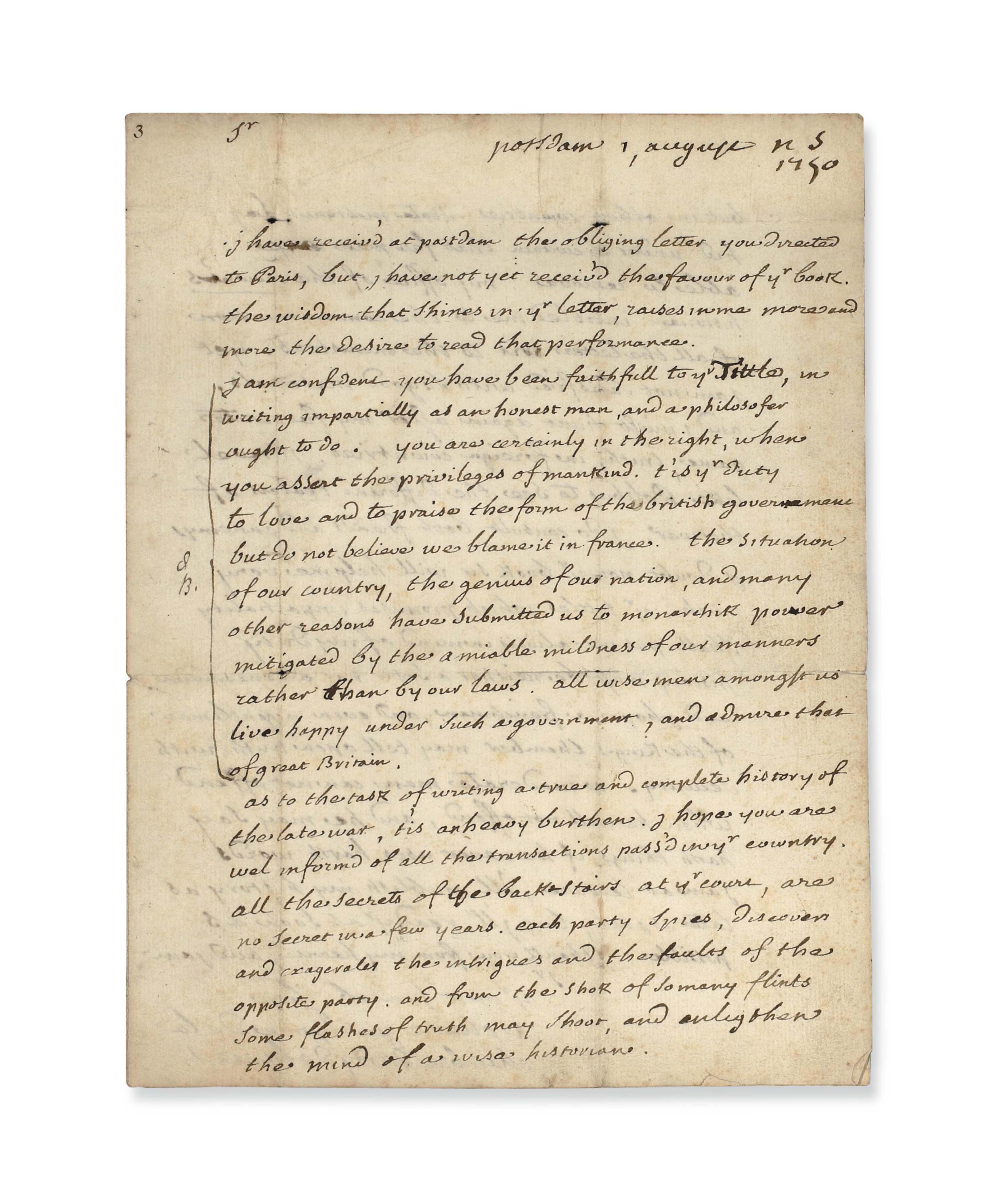 """VOLTAIRE, François-Marie Arouet dit (1694-1775). Lettre autographe signée """"Voltaire gentilhomme de la chambre du roy de france"""" à Richard Rolt (1724-1770), située et datée """"Postdam 1, august 1750"""". 2 page in-4 (sur un double feuillet (241 x 182 mm). Encre sur papier. Suscription: """"to Mr R. Rolt D  at mr Harborne  Portugal Street  Par la hollande  Londres"""". (Papier légèrement sali et jauni, cachet en partie brisé.) Provenance: vente Kendall Hazeldine (Sotheby's, Londres le 11 février 1914, lot n° 180) -- Ancienne collection Tronc-Jeanson."""