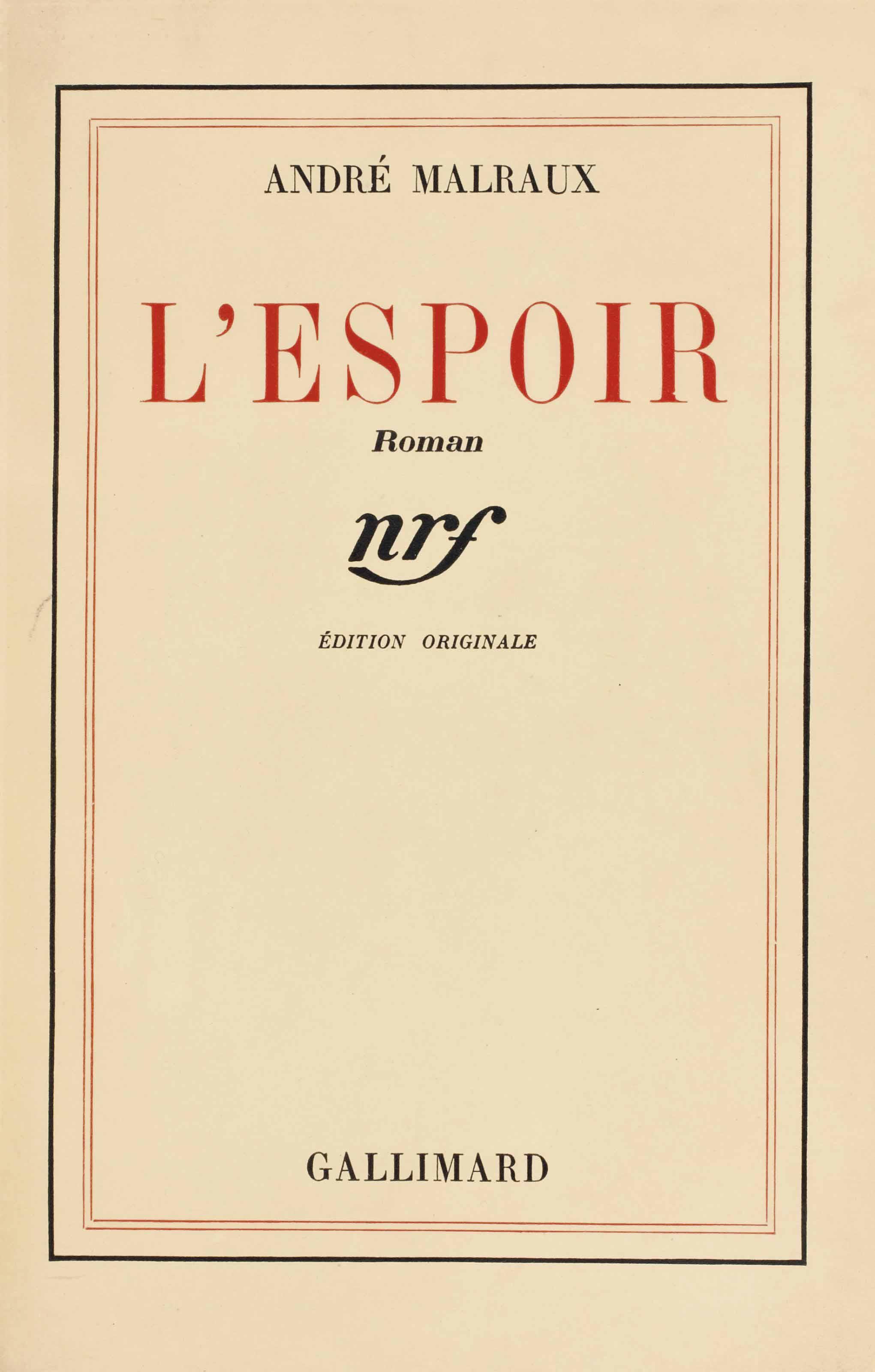 MALRAUX, André (1901-1976). Réunion de deux ouvrages en ÉDITION ORIGINALE.