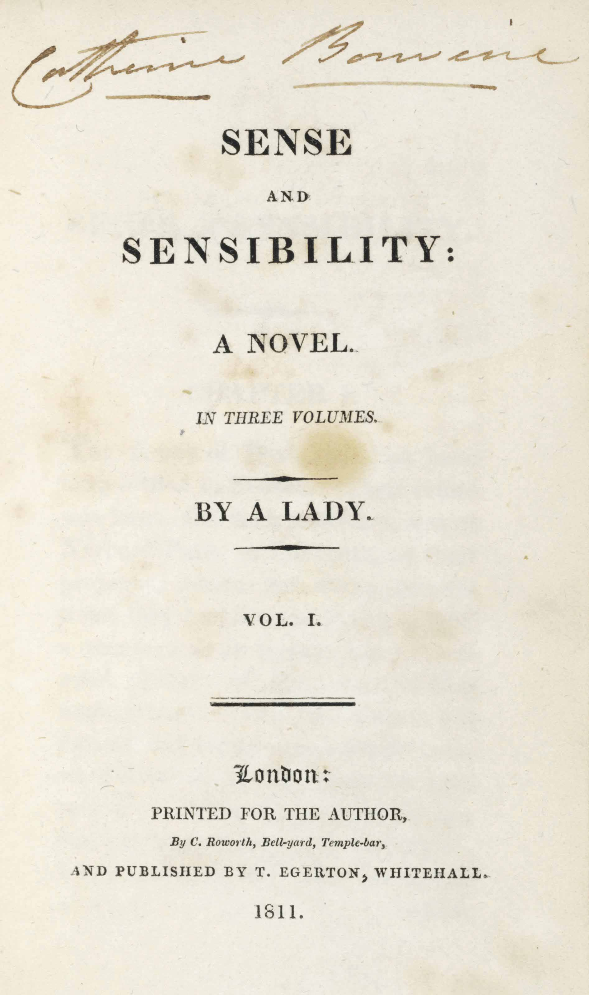 [AUSTEN, Jane (1775-1817)]. Sense and Sensibility: A Novel in Three Volumes By a Lady. London: for the author by C. Roworth and published by T. Egerton, 1811.