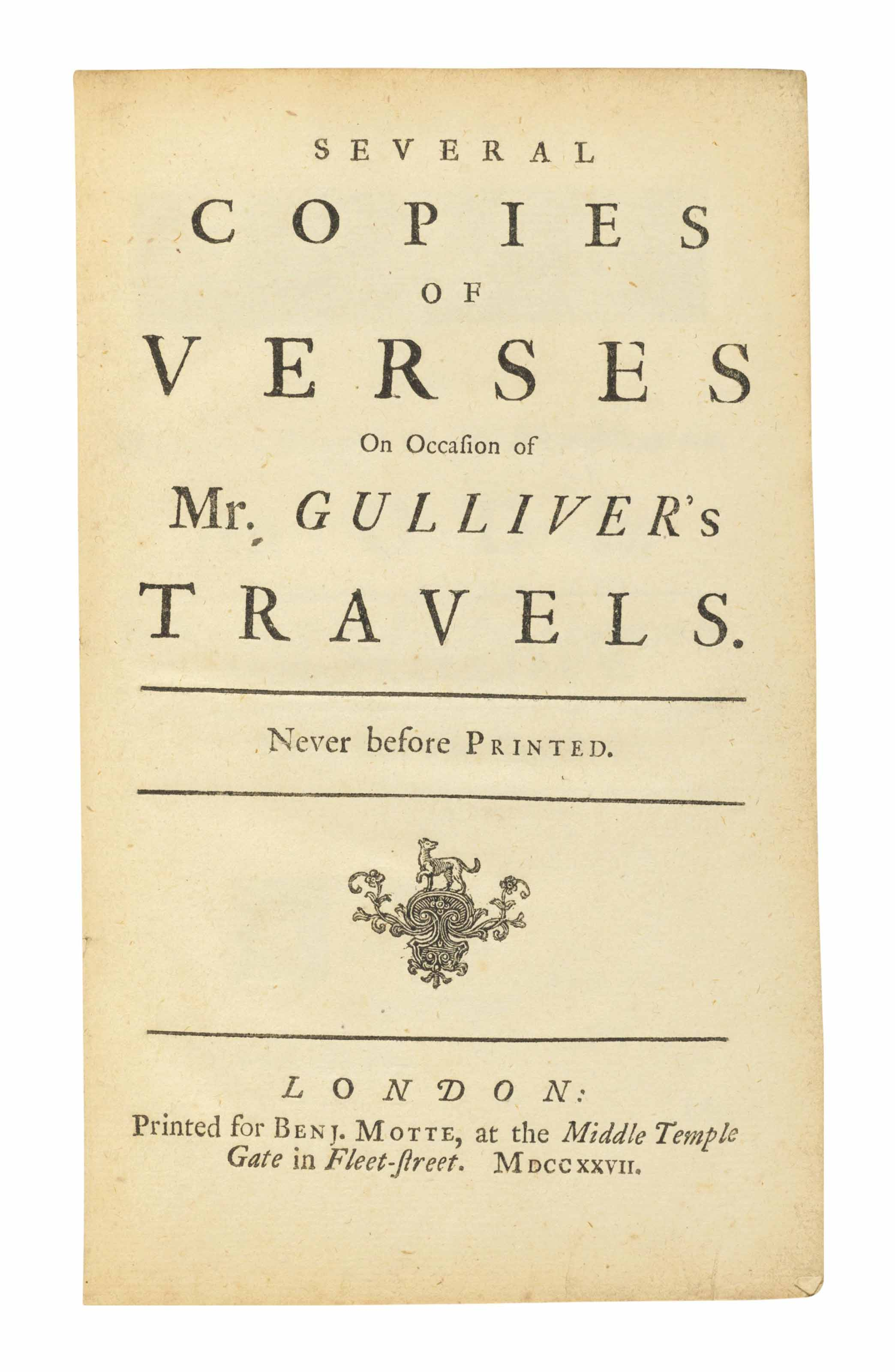 [POPE, Alexander].  Several copies of Verses on occasion of Mr. Gulliver's Travels. Never before printed. London: Benj. Motte, [1727].