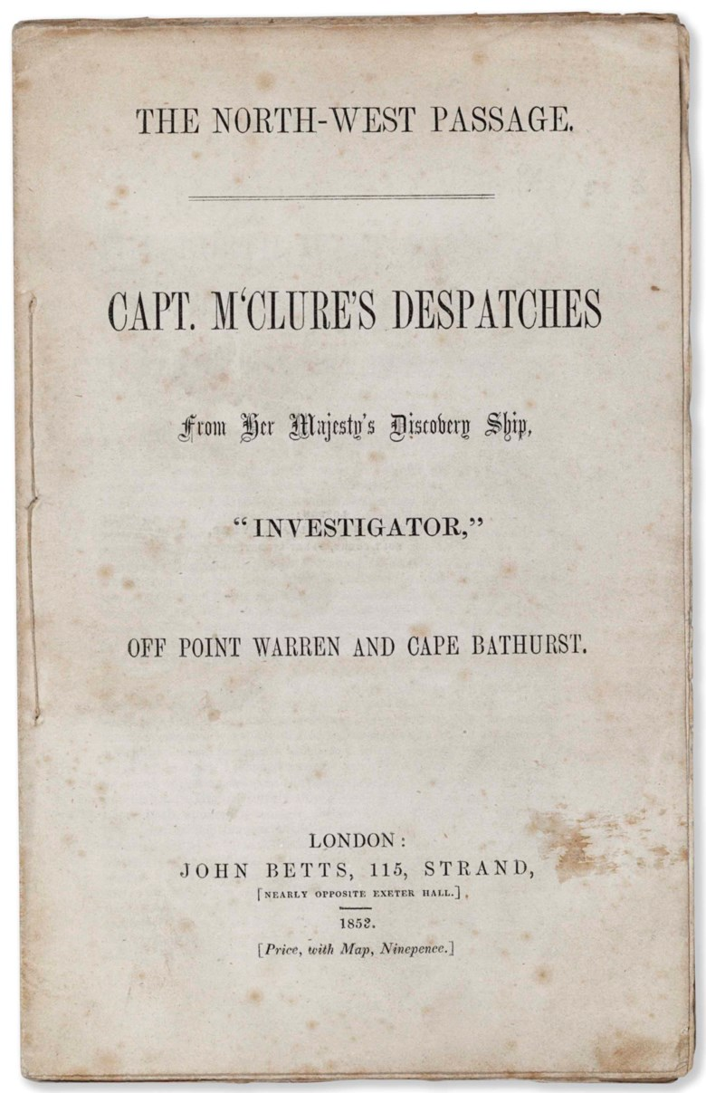 Robert McClure (1807-1873), Capt. M'Clure's Despatches from Her Majesty's Discovery Ship, Investigator, Off Point Warren and Cape Bathurst, 1853. Estimate $3,000-5,000. This lot is offered in Russian America & Polar Exploration Highlights from the Martin Greene Library on 7 December 2017  at Christie's in New York