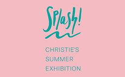Splash! Christie's Summer Exhi