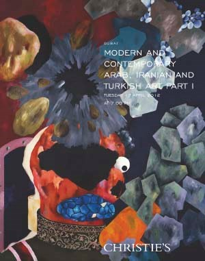 Modern and Contemporary Arab, Iranian and Turkish Art Part I