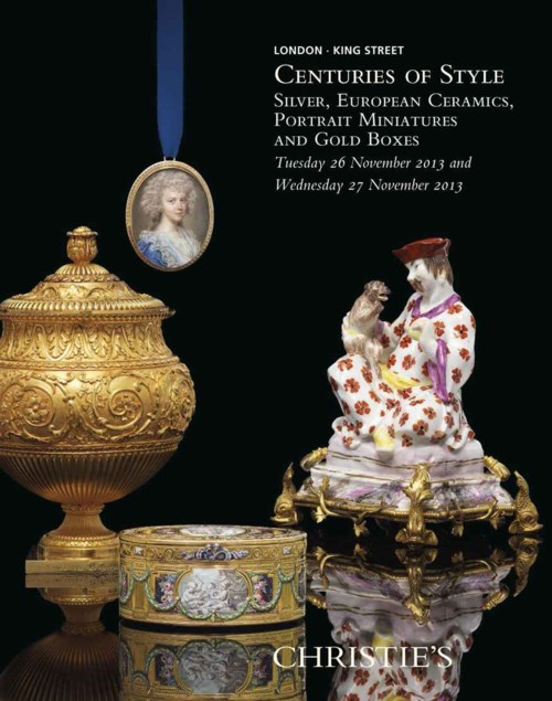 Centuries of Style, Silver, European Ceramics, Portrait Miniatures and Gold Boxes