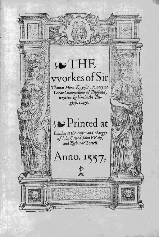 MORE, Thomas, Sir. (1478-1535)