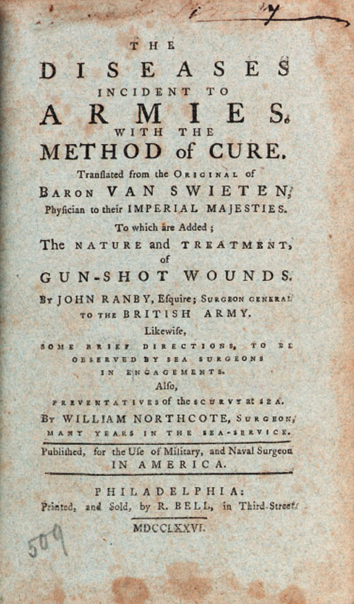 SWIETEN, Gerard L.B. Freiherr Van (1700-1772).  The Diseases incident to Armies. Philadelphia: Robert Bell, 1776. -- JONES, John (1729-1791). Plain concise, Practical Remarks, on the Treatment of Wounds and Fractures; To which is Added, An Appendix, on Camp and Military Hospitals; principally Designed, for the Use of young Military and Naval Surgeons in North-America. Philadelphia: Robert Bell, 1776.