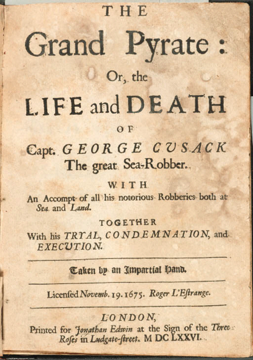 [CUSACK, George]. The Grand Pyrate, Or, the Life and Death of Capt. George Cusack The Great Sea-Robber. With An Accompt of all his notorious Robberies both at Sea and Land. London: Printed for Jonathan Edwin, 1676. [Containing]: -- An Exact Narrative of the Tryals of the Pyrats: and All the Proceedings at the late Goal-Delivery of the Admiralty. [London], 1675. Continuous pagination. (Title soiled, some overall discoloration). 19th-century quarter black hard-grained boards (front cover detached). FIRST EDITION of this rare account of the notorious pirate, George Cusack. An Irishman at one time intent on entering the priesthood, Cusack instead chose the life of the buccaneer aboard his main vessel the Valiant Prince. The second title begins the narrative of Cusack's trial after his eventual capture on the Thames. Sabin 18078; Wing G1505.