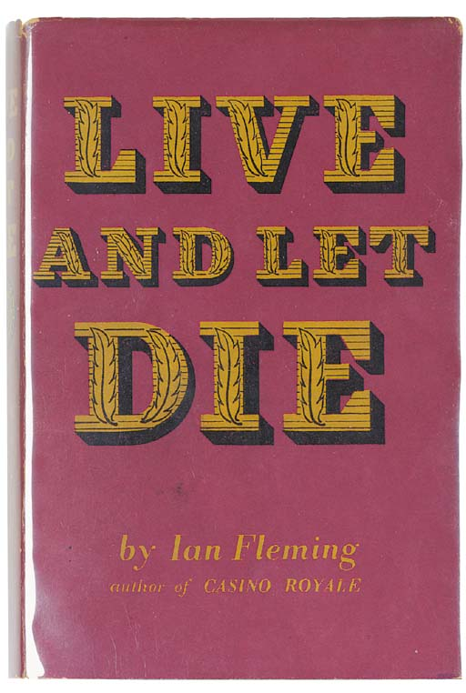 FLEMING, Ian (1908-64).  Live and Let Die, London: Jonathan Cape, 1954.
