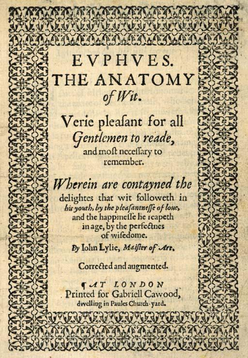 LYLY, John (ca 1554-1606). Evphves. The Anatomy of Wit. Verie ...