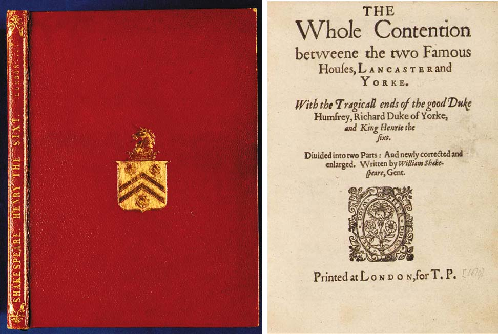 SHAKESPEARE, William (1564-1616). The Whole Contention betweene the two Famous Houses, Lancaster and Yorke. With the Tragicall ends of the good Duke Humfrey, Richard Duke of Yorke, and King Henrie the sixt. Divided into two Parts: And newly corrected and enlarged. London: [William Jaggard] for T.P. [Thomas Pavier, 1619].