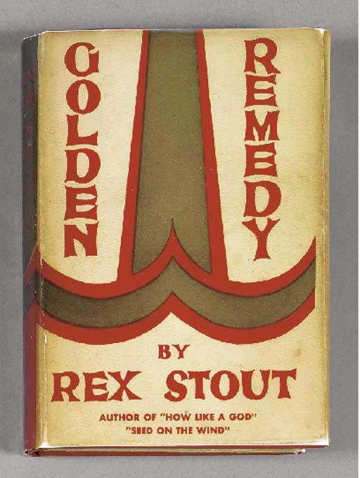 STOUT, Rex. Golden Remedy. New