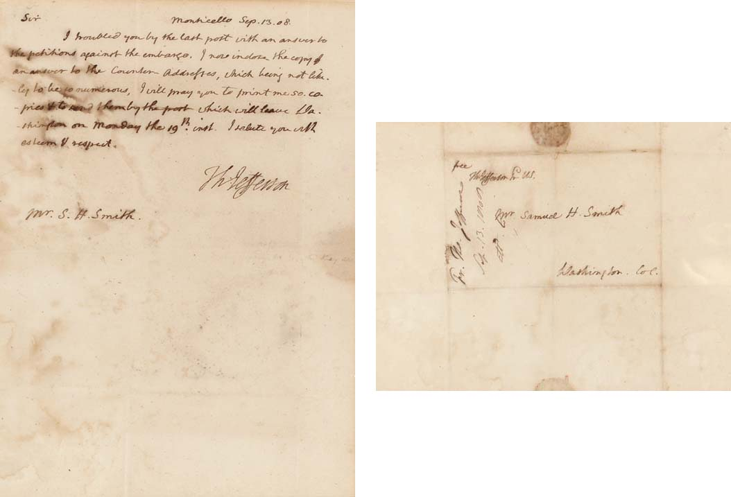 """JEFFERSON, Thomas. Autograph letter signed (""""Th:Jefferson"""") as President to Samuel Harrison Smith (1772-1845), publisher of the Intelligencer, Monticello, 13 September 1808. 1 page, 4to, light dampstain to left-hand portion. Matted and framed with the following in an eleborate hinged, giltwood frame. [With:] JEFFERSON. Autograph FREE FRANK as President (""""free  Th: Jefferson Pr. U.S."""") on portion of address leaf addressed by Jefferson to Smith at Washington College, remains of seal, recipient's docket.       (2)"""