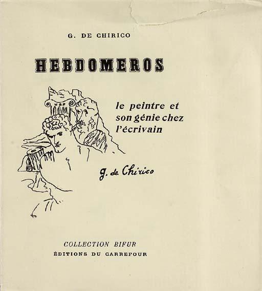 DE CHIRICO, Giorgio. Hebdomero