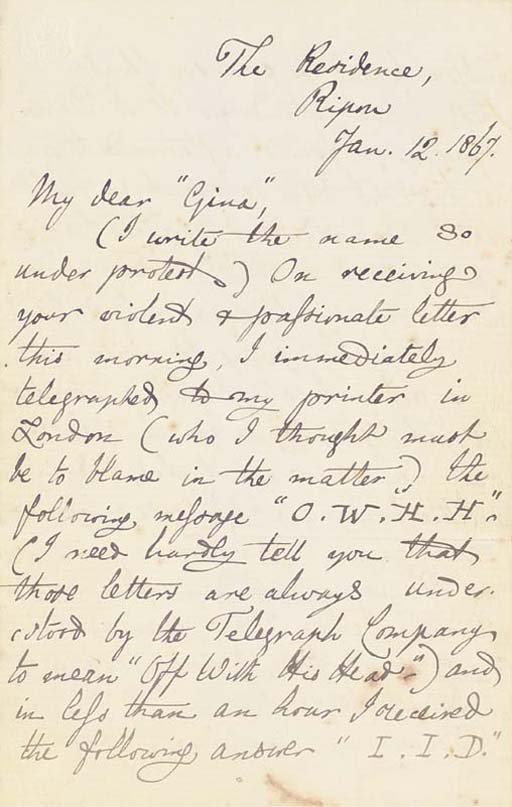 DODGSON, Charles Lutwidge ('Lewis Carroll'). Autograph letter signed ('yours aff[ectiona]tely  C.L. Dodgson') to 'Gina' [Georgina Mary Balfour] (noting 'I write the name so under protest'), The Residence, Ripon, 12 January 1867, 7 pages, 8vo (some spotting).