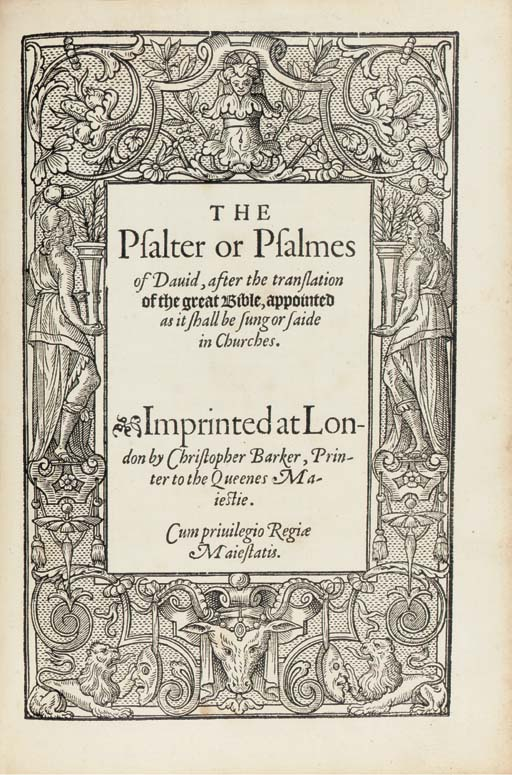 The Booke of Common Prayer [The Psalter or Psalmes of Dauid]. London: C. Barker, 1581. 2 parts in one volume, 2° (269 x 186mm). Title of part 1 in red and black, both titles within a different woodcut border, fine and large (11 lines) woodcut initials (title of part 1 inlaid and a little soiled, repaired tears in lower margin of M3&4, a little browning and waterstaining). 19th-century old-style calf gilt by Larkins, gilt edges (rubbed). Provenance: Sidney Graves Hamilton (bookplate) -- Thomas Edward Watson (bookplate; by descent to the present owners). A rare edition of the Book of Common Prayer, STC locating only the copies at the British Library (both imperfect), the Representative Church Body, Dublin and Boston [Mass.] Public Library. This copy has 'F' of signature F1 in the Psalter under the final 'h' of 'hath'.