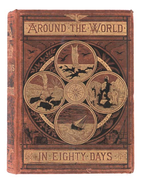 VERNE, Jules (1828-1905).  Around the World in Eighty Days ... translated by Geo. M. Towle. London: Sampson Low, Marston, Low & Searle, 1874 [1873]. 8°. Wood-engraved frontispiece and 53 plates, 48-pages of publisher's advertisments at the end dated October 1873 (some very light marginal browning and spotting). Original pictorial cloth gilt, gilt edges (extremities rubbed, some very light staining to lower cover). Provenance: J. Chute (School prize label dated 1874). FIRST ENGLISH EDITION.