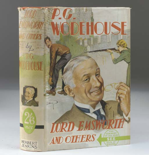 WODEHOUSE, P. G. (1881-1975).  Lord Emsworth and Others. London: Herbert Jenkins Limited, 1937. 8°. Half title, 8-pages of publisher's advertisements at the end. Original orange cloth ruled and lettered in black, dust-jacket (jacket with some minor fraying at upper edge). FIRST EDITION. Jasen 37; MacIlvaine A57.