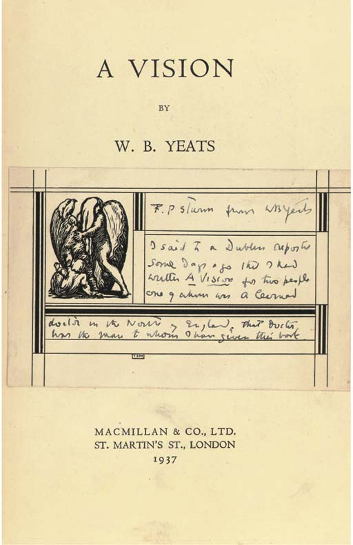 """YEATS, W. B. (1865-1939).  A Vision. London: Macmillan & Co., 1937. 8°. Half title. Original black cloth-backed patterned boards, spine lettered in gilt, dust-jacket (a few tears, some wear at corners). FIRST EDITION. Wade 191. PRESENTATION COPY, with slip pasted onto title inscribed, """"F. P. ?Stumm from W. B. Yeats. I said to a Dublin reporter some days ago that I had written A Vision for two people, one of whom was a learned doctor in the North of England, that doctor was the man to whom I have given his book."""""""