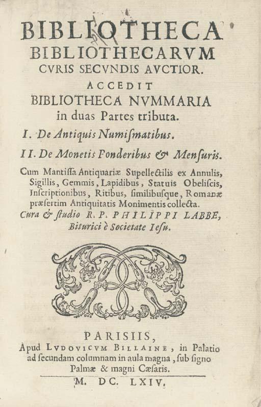 LABBÉ, Philippe (1607-67). Bibliotheca bibliothecarum. Accedit Bibliotheca nummaria. Paris: Louis Billaine, 1664.