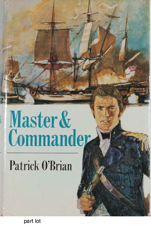 O'BRIAN, Patrick.  Master & Commander. London: Collins, 1970. 8°. Half title (marginal stain to 4 leaves). Original blue cloth, spine lettered in gilt, dust-jacket (edges of cloth very lightly rubbed, a few chips to jacket). FIRST EDITION.