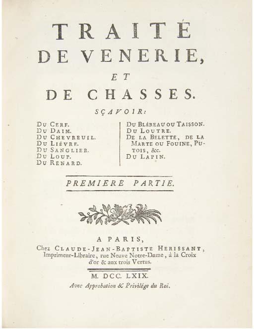 [GOURY DE CHAMPGRAND, Charles Jean]. Traité de vénerie et de chasses. Paris: Claude-Jean-Baptiste, Hérissant, 1769.
