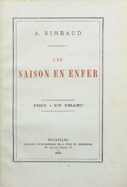 RIMBAUD, Arthur (1854-1891). Une saison en enfer. Bruxelles: Alliance Typographique (M.-J. Poot et Compagnie), 1873.