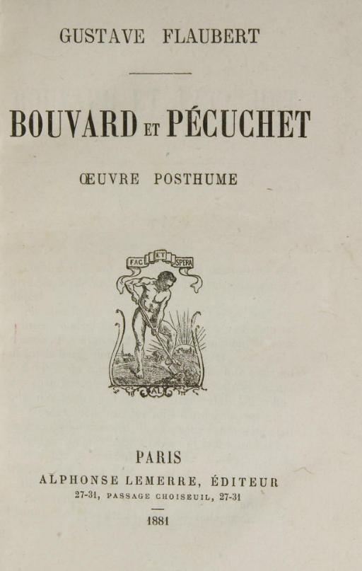 FLAUBERT, Gustave (1821-1880). Bouvard et Pécuchet. Oeuvre posthume. Paris: Alphonse Lemerre, 1881.