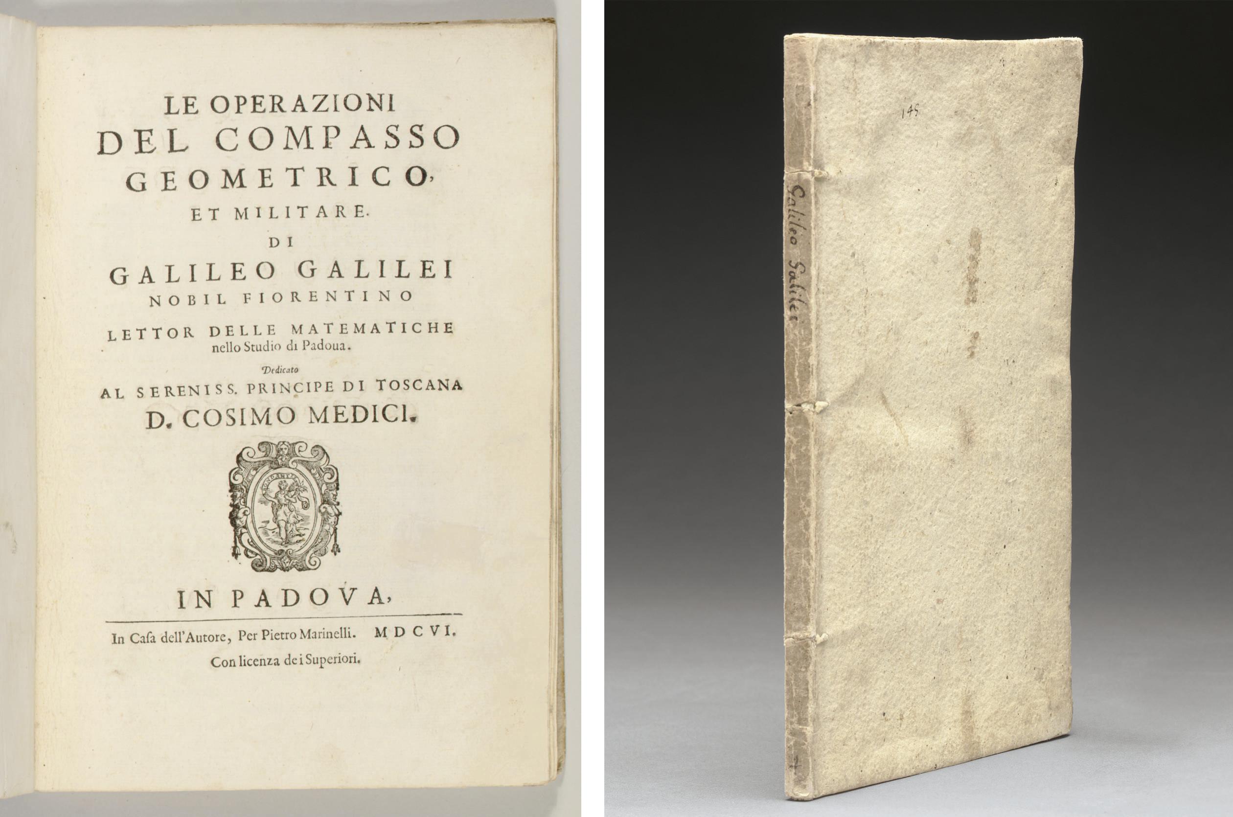GALILEI, Galileo (1564-1642). Le operazioni del compasso geometrico, et militare. Padova: in the house of the author by Pietro Marinelli, 1606.