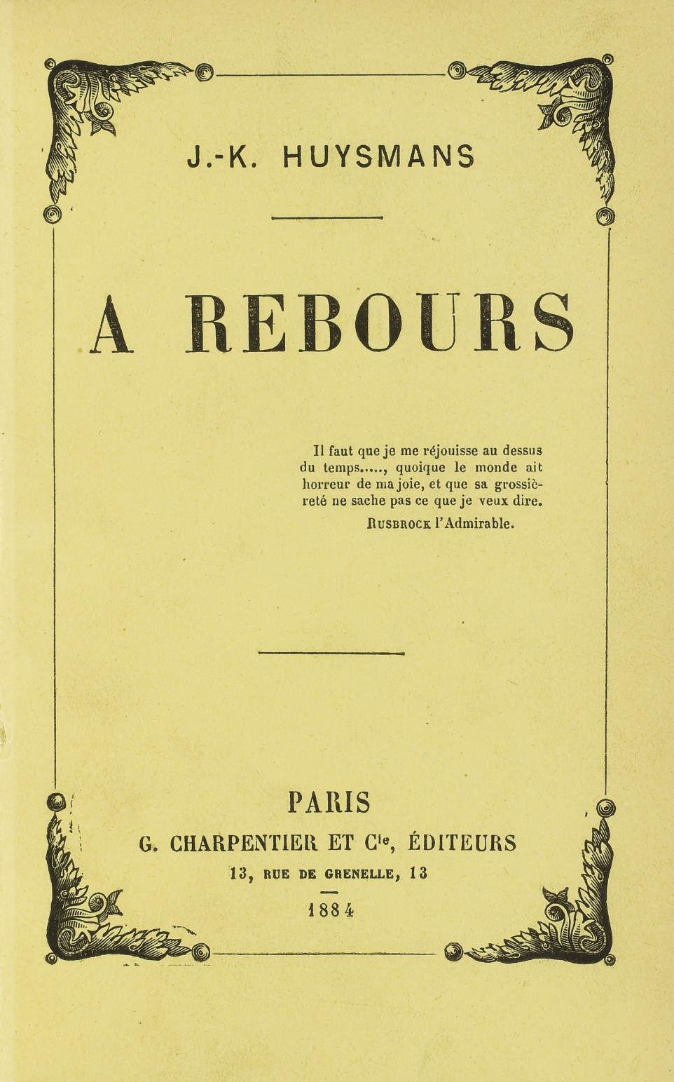 HUYSMANS, Joris-Karl (1848-1907). A Rebours. Paris: G. Charpentier et Cie, 1884.