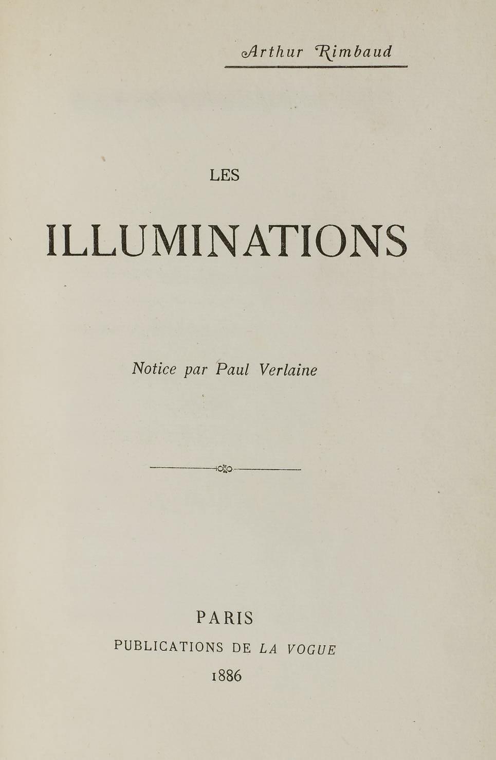 RIMBAUD, Arthur (1854-1891). Les Illuminations. Notice par Paul Verlaine. Paris: A. Retaux pour Publications de La Vogue, 1886.