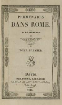 STENDHAL (1783-1842). Promenades dans Rome. Paris: Delaunay, 1829.