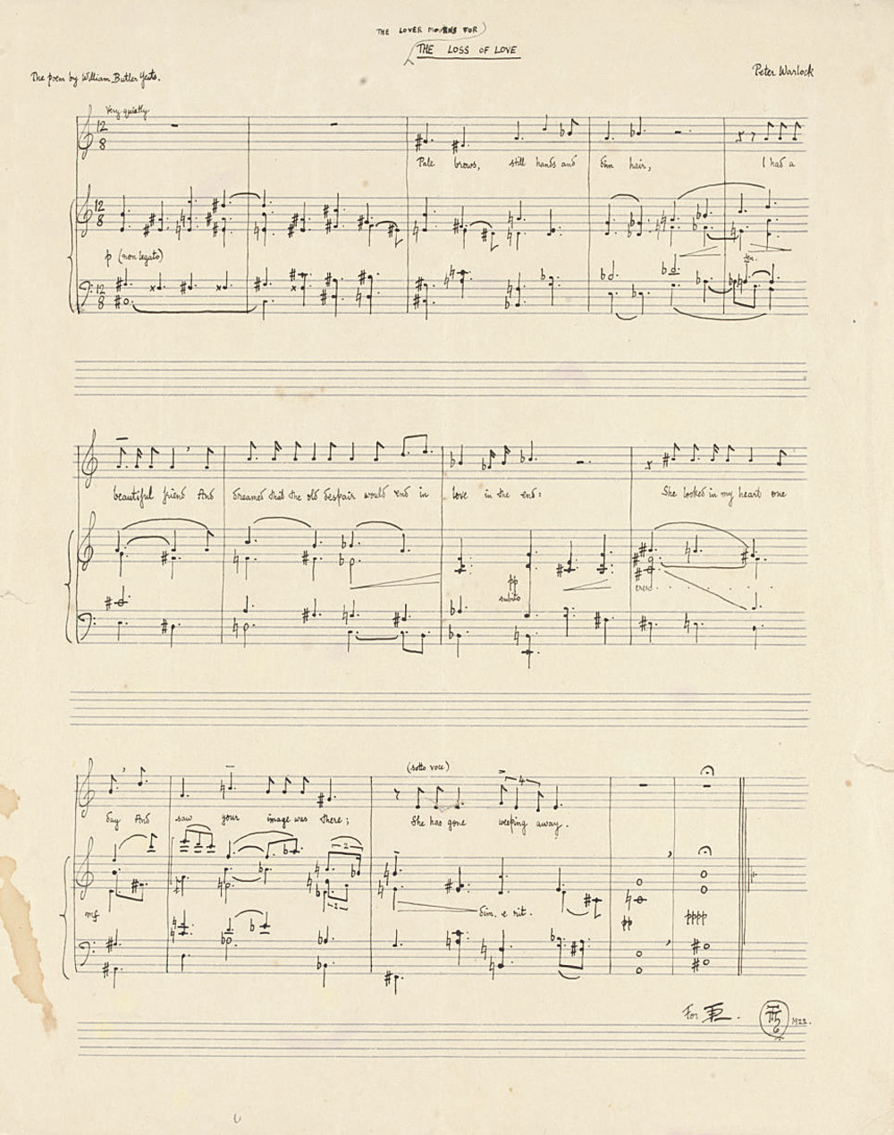 "WARLOCK, Peter [i.e. Philip Heseltine (1894-1930)]. Autograph music manuscript signed (with monogram) of two songs, 'The Cloths of Heaven' [composed 1916 and revised 1919] and 'The Loss of Love' (altered to 'The Lover mourns for the Loss of Love') [composed 1916 and revised 1920], n.d. [1922], both texts by W.B. Yeats, scored for voice and piano, in ink on three systems of three staves, inscribed 'For I.H.' [his cousin, Irene ""Freddie"" Heseltine], 2 leaves, small folio (310 x 247mm), on a bifolium; [with] an autograph letter signed (with monogram) to [Freddie Heseltine], Cefyn-Bryntalch, 3 December 1922, 'I'm tremendously pleased you liked The Curlew though the poor bird was nearly done to death by Mr Wilson. I was not so sanguine as to expect an interpretation from him but I did expect (a) the right notes (b) entries to be made at the right place ... and (c) rational demeanour on the platform', looking forward to a more sympathetic performance by the baritone John Goss, and apologising elyptically for 'my somewhat eccentric behaviour' in a Limehouse pub, 3 pages, 4to, bifolium; [and] 8 related printed items. Provenance: from the composer to his cousin, Irene (""Freddie"") Heseltine; by descent to the present owner.  EARLY VERSIONS OF SONGS FROM THE CURLEW. Both songs, with the accompaniments orchestrated, were initially included in The Curlew (Warlock's setting of five Yeats poems for tenor voice, flute, horn and string quartet), though 'The Cloths of Heaven' was later discarded and remained unpublished until the 1982 collected edition.	 (3)"