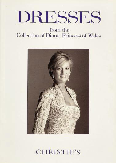 'DRESSES', AUCTION CATALOGUE OF THE SALE OF DRESSES FROM THE COLLECTION OF DIANA, PRINCESS OF WALES