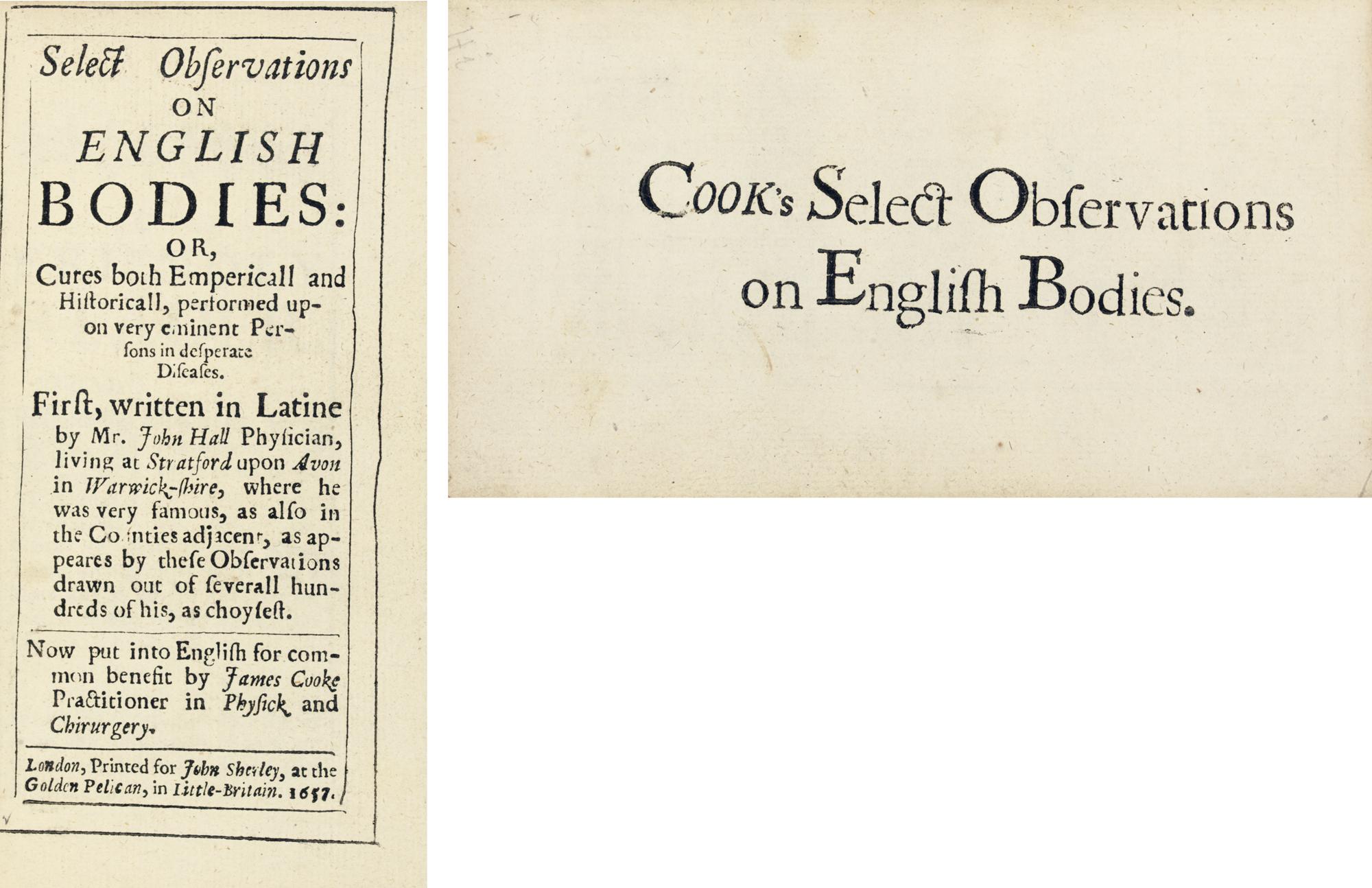 HALL, John (1575-1635).  Select Observations on English Bodies: or Cures ... performed upon very eminent persons in desperate diseases, translated by James Cooke. London: John Sherley, 1657. 12° (151 x 82mm). Vertical half-title (lacking the final 2 blanks, upper outer corner of last few leaves with small repairs, just affecting border and one number of last 2 leaves, light spotting, occasional small light stains or light marginal browning or soiling). Modern crimson morocco by Riviere, triple fillet gilt border on sides, spine ruled, lettered and elaborately tooled in gilt, inner dentelles, partly uncut. Provenance: a few old corrections (in text).